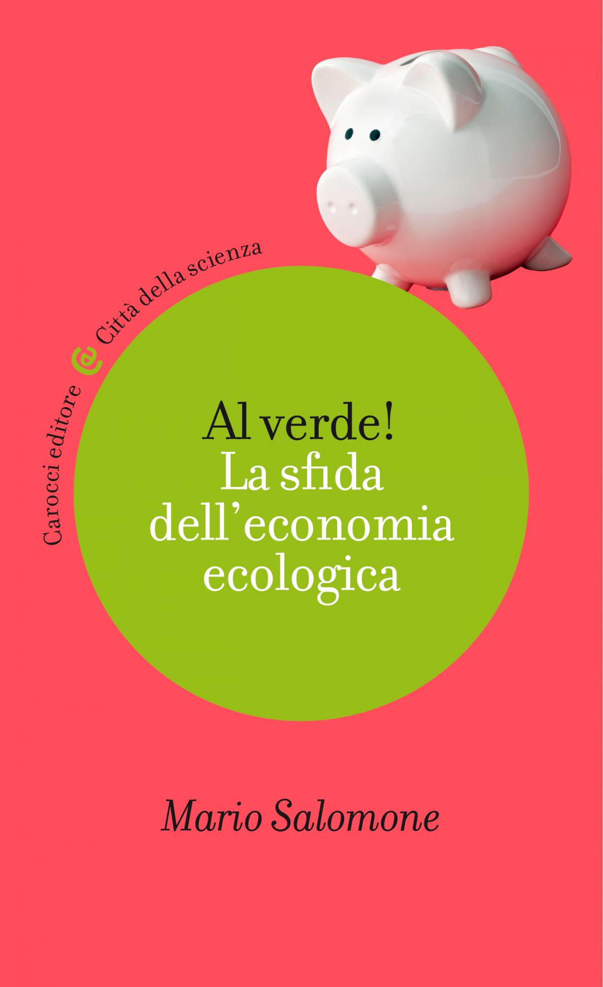 Mario Salomone AL VERDE La sfida delleconomia ecologica