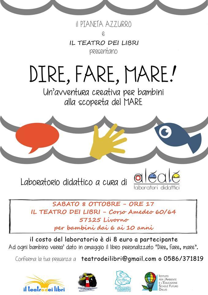 """Sabato 8 ottobre """"Dire,Fare,Mare"""" approda a Livorno"""
