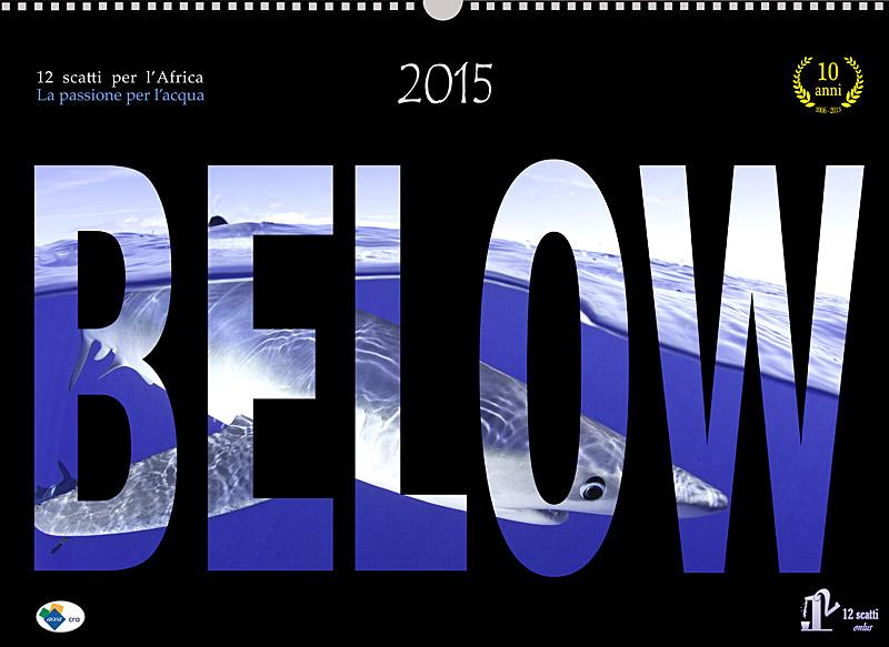 12 scatti Onlus e il nuovo Calendario Below 2015