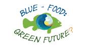 Blue Food-Green Future? una nuova avventura per il Pianeta azzurro